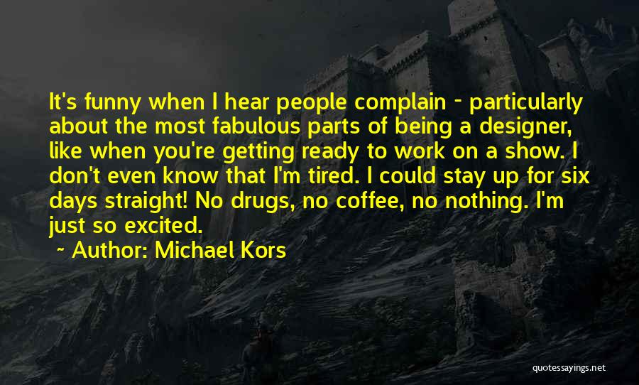 I Stay Ready Quotes By Michael Kors