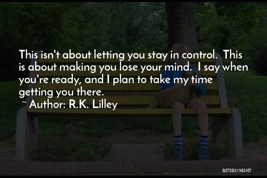 I Stay Ready Quotes By R.K. Lilley