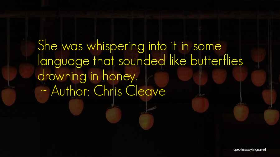 I Still Get Those Butterflies Quotes By Chris Cleave
