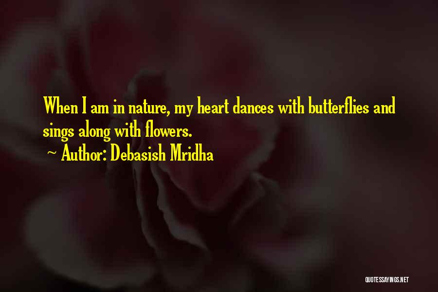 I Still Get Those Butterflies Quotes By Debasish Mridha