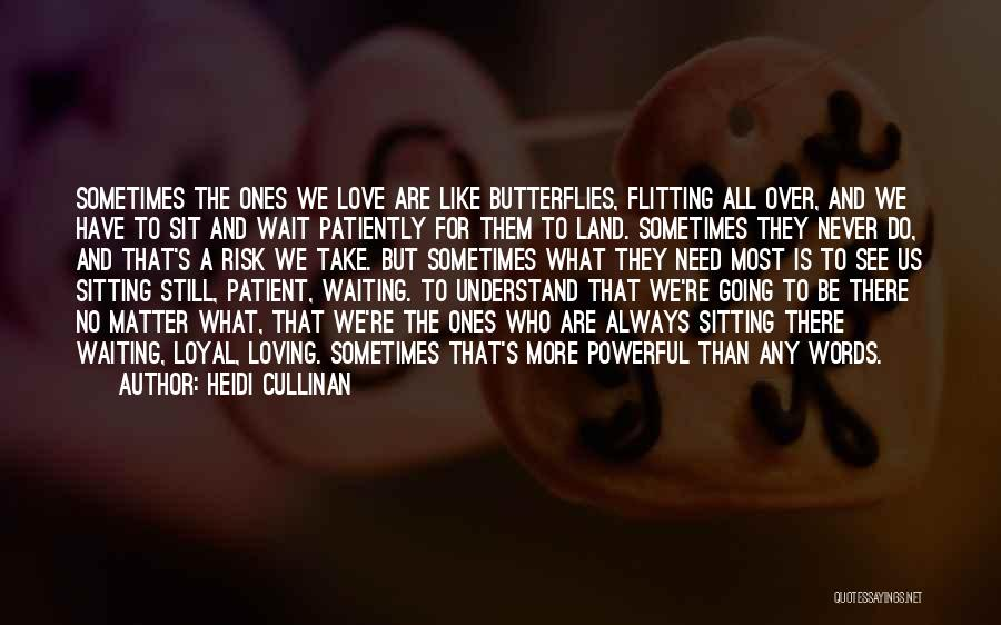 I Still Get Those Butterflies Quotes By Heidi Cullinan