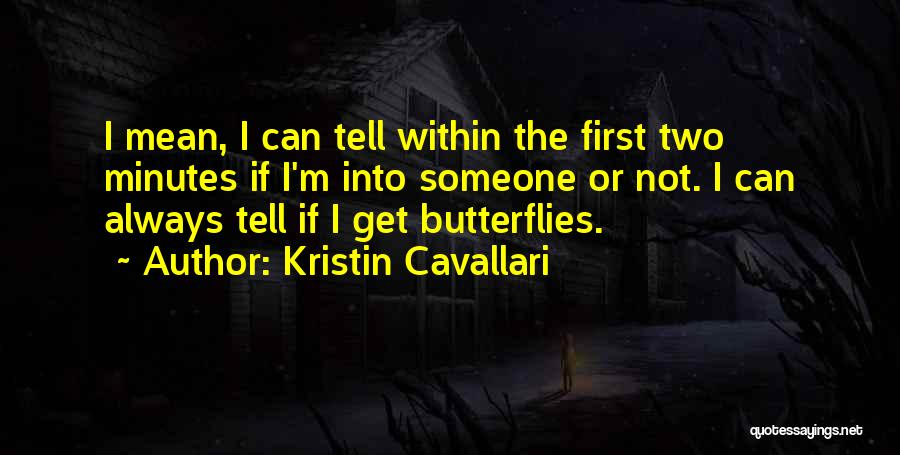 I Still Get Those Butterflies Quotes By Kristin Cavallari