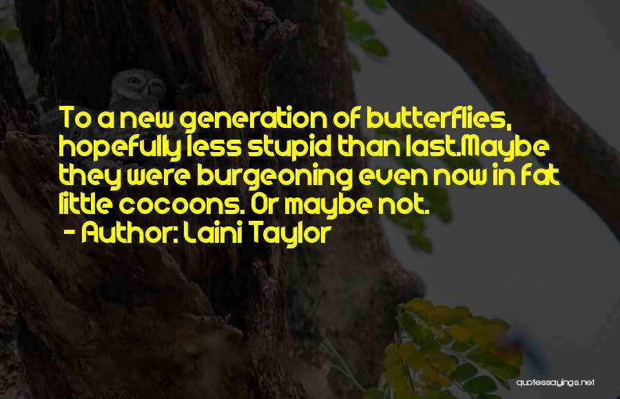 I Still Get Those Butterflies Quotes By Laini Taylor