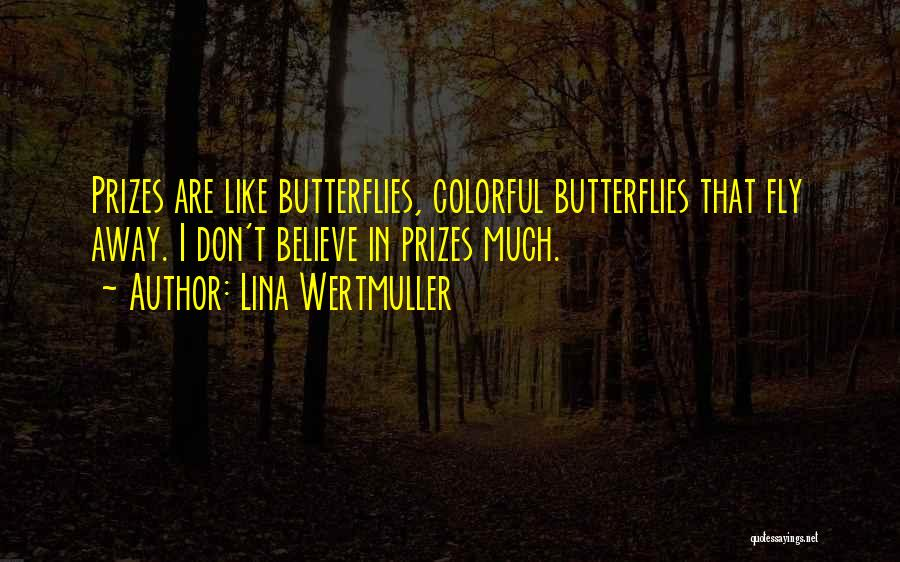 I Still Get Those Butterflies Quotes By Lina Wertmuller