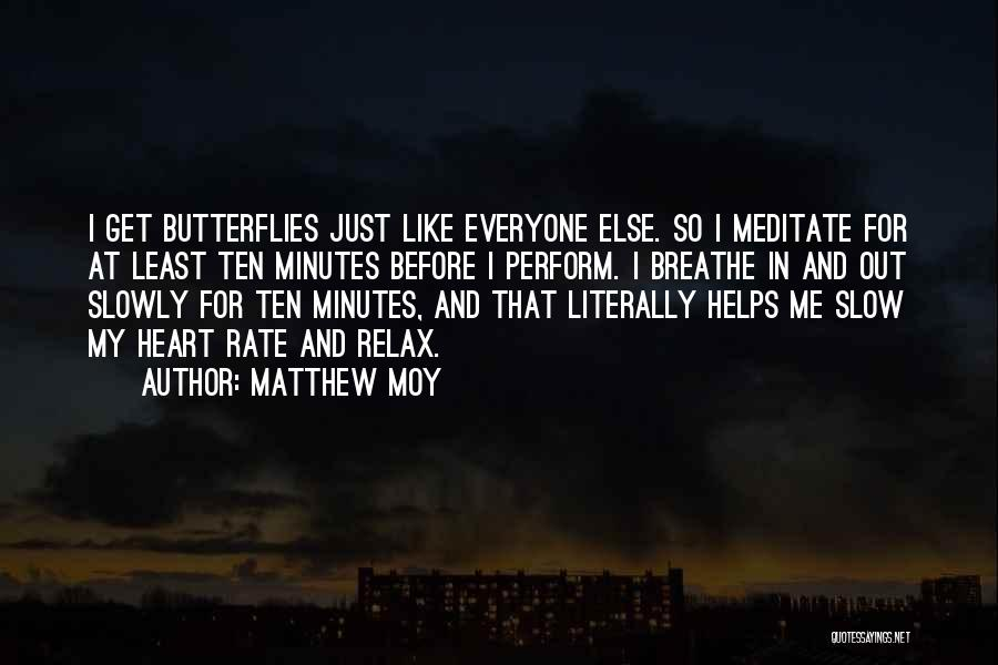 I Still Get Those Butterflies Quotes By Matthew Moy