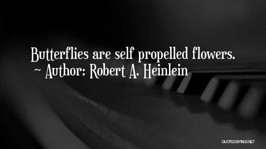 I Still Get Those Butterflies Quotes By Robert A. Heinlein
