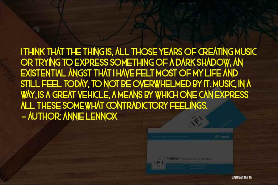 I Still Have Feelings Quotes By Annie Lennox
