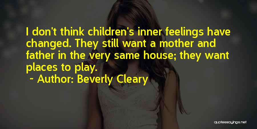 I Still Have Feelings Quotes By Beverly Cleary