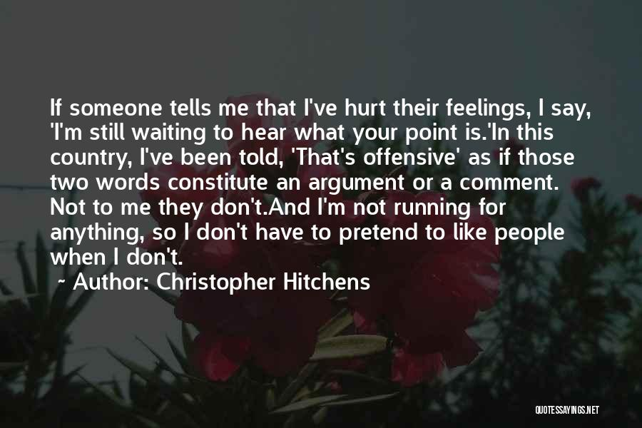 I Still Have Feelings Quotes By Christopher Hitchens