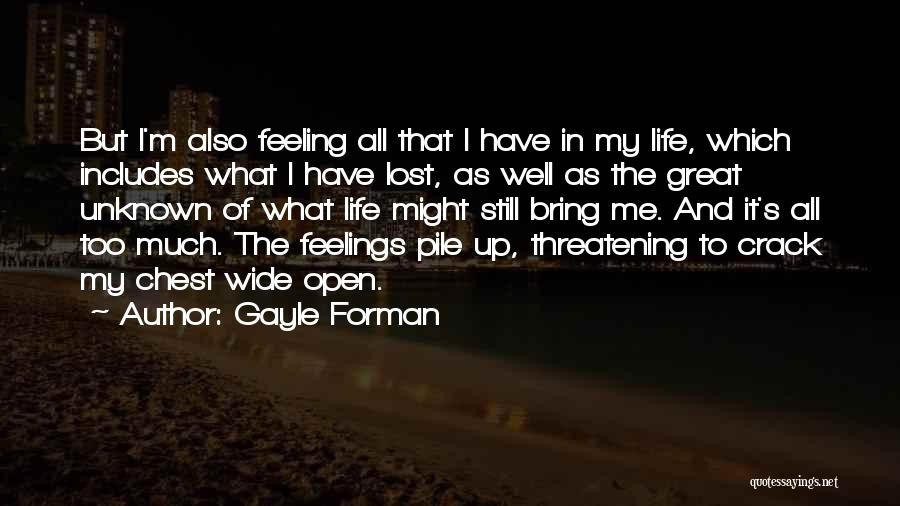 I Still Have Feelings Quotes By Gayle Forman
