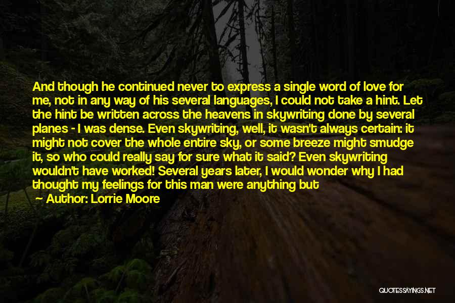 I Still Have Feelings Quotes By Lorrie Moore