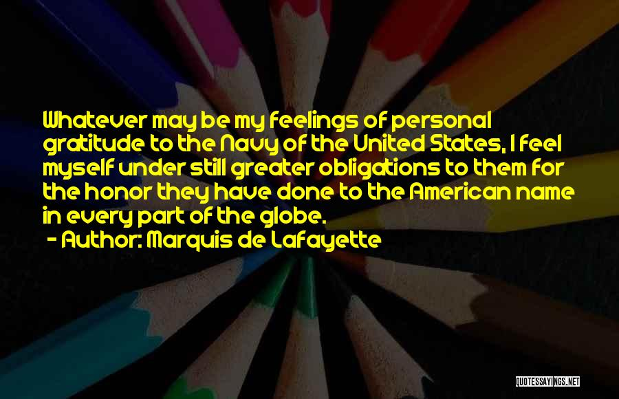 I Still Have Feelings Quotes By Marquis De Lafayette