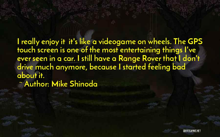 I Still Have Feelings Quotes By Mike Shinoda