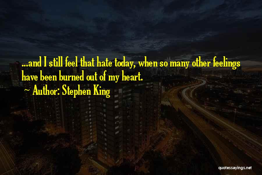 I Still Have Feelings Quotes By Stephen King