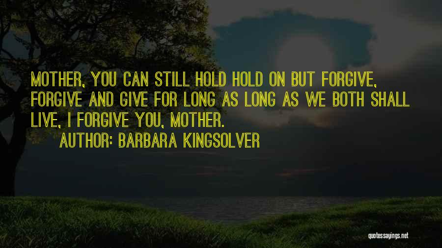 I Still Love You Long Quotes By Barbara Kingsolver