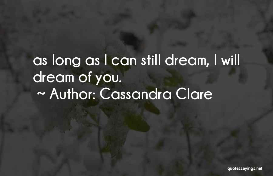 I Still Love You Long Quotes By Cassandra Clare