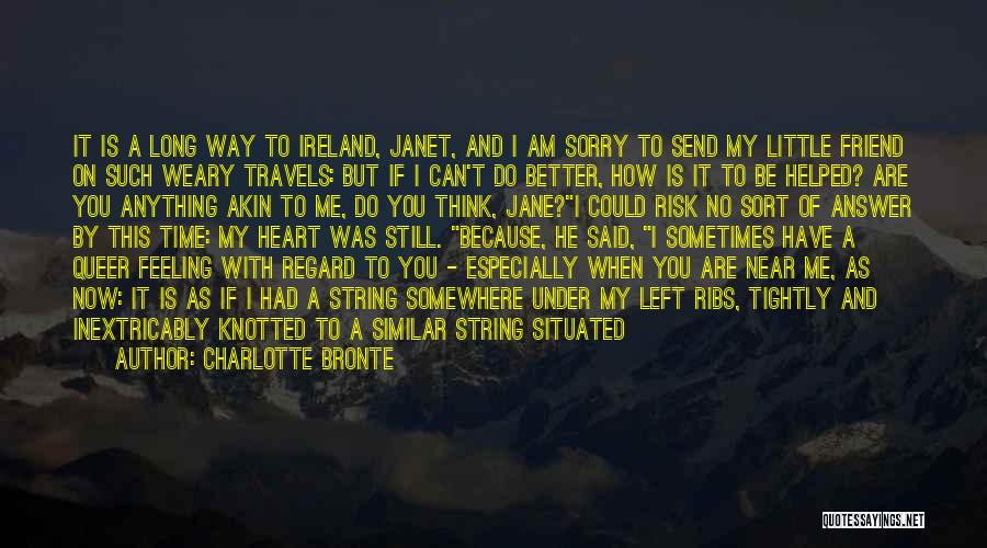 I Still Love You Long Quotes By Charlotte Bronte