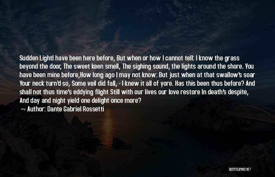 I Still Love You Long Quotes By Dante Gabriel Rossetti