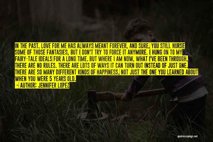I Still Love You Long Quotes By Jennifer Lopez