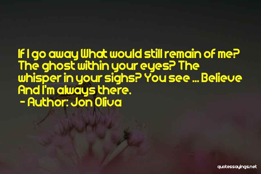 I Still Love You Long Quotes By Jon Oliva
