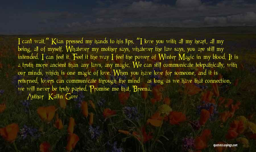 I Still Love You Long Quotes By Kailin Gow