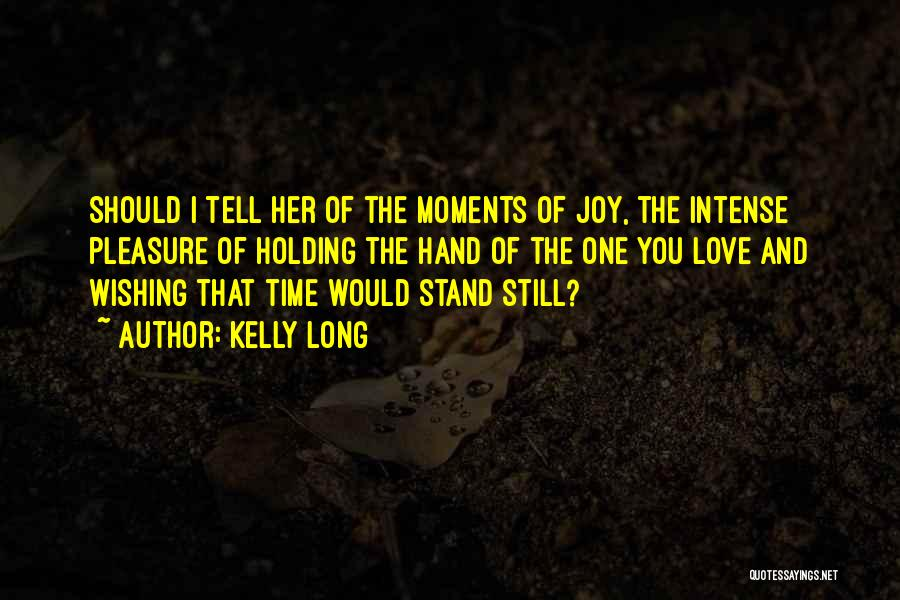 I Still Love You Long Quotes By Kelly Long
