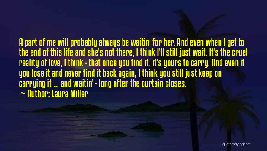 I Still Love You Long Quotes By Laura Miller