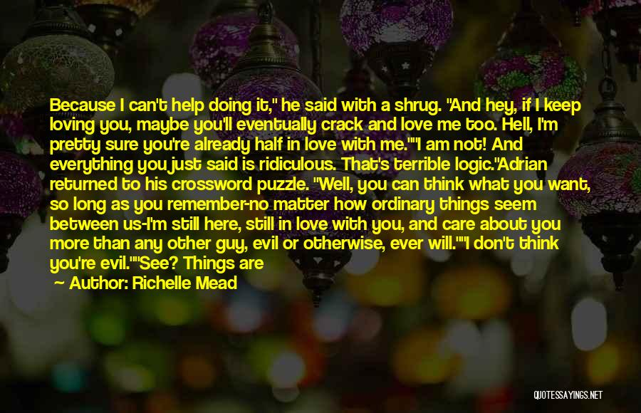 I Still Love You Long Quotes By Richelle Mead