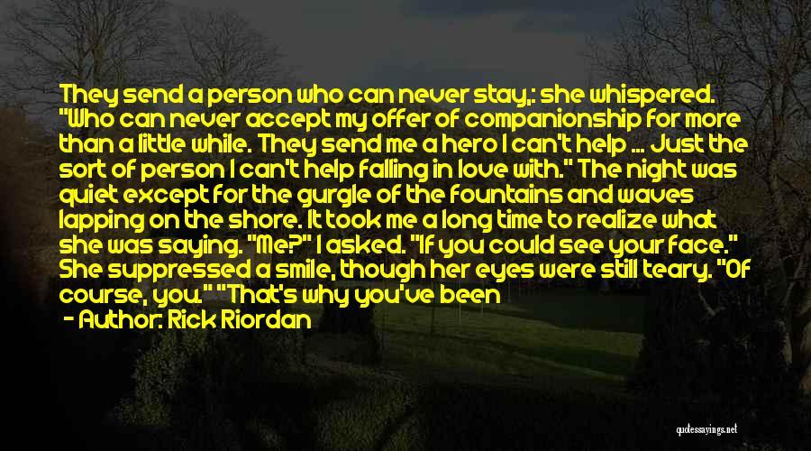 I Still Love You Long Quotes By Rick Riordan