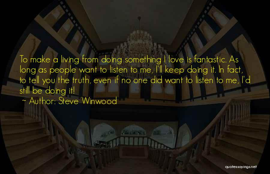 I Still Love You Long Quotes By Steve Winwood