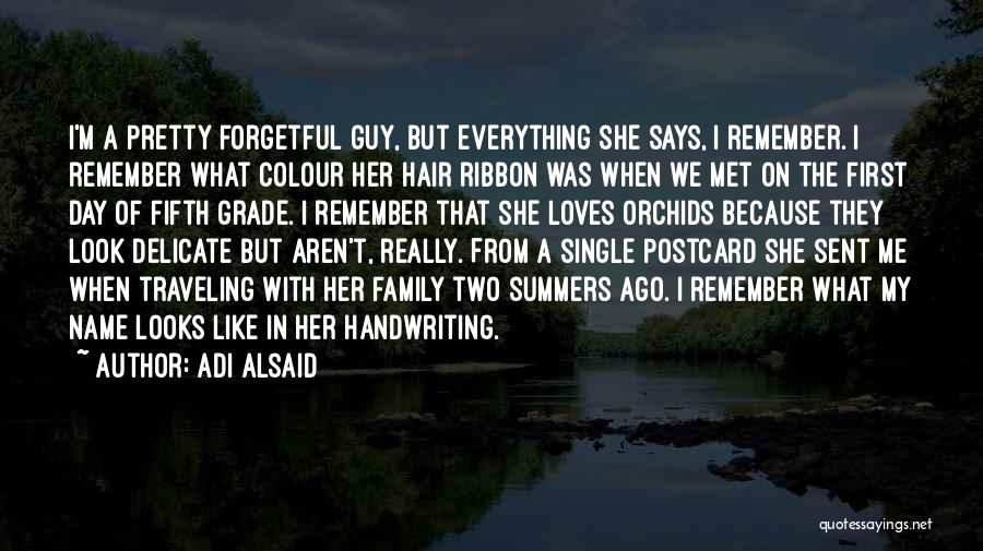 I Still Remember The First Day I Met You Quotes By Adi Alsaid