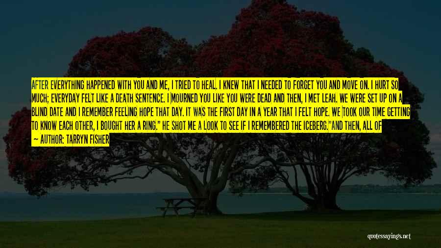 I Still Remember The First Day I Met You Quotes By Tarryn Fisher