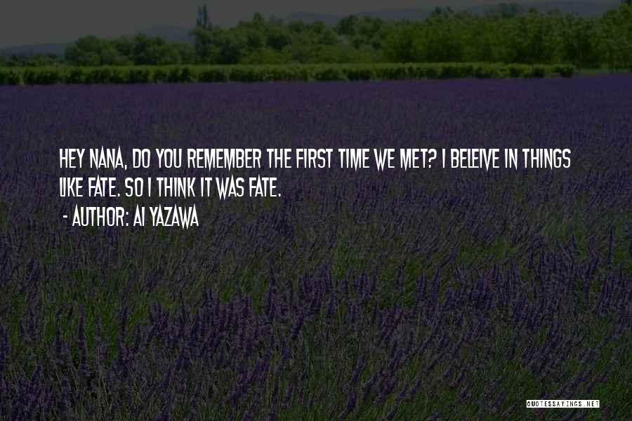 I Still Remember The First Time I Met You Quotes By Ai Yazawa