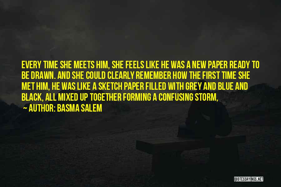 I Still Remember The First Time I Met You Quotes By Basma Salem