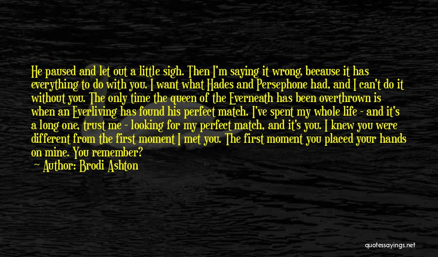 I Still Remember The First Time I Met You Quotes By Brodi Ashton
