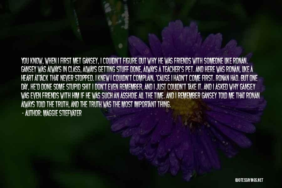 I Still Remember The First Time I Met You Quotes By Maggie Stiefvater
