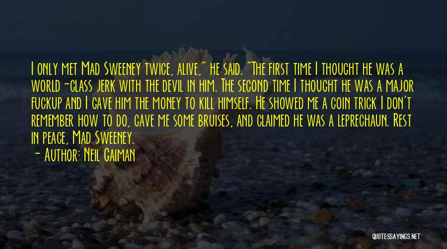 I Still Remember The First Time I Met You Quotes By Neil Gaiman