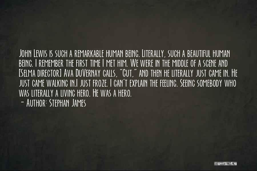 I Still Remember The First Time I Met You Quotes By Stephan James