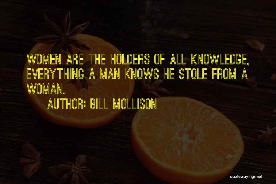 I Stole Your Man Quotes By Bill Mollison