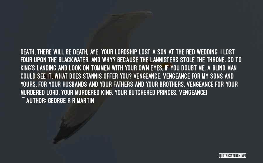 I Stole Your Man Quotes By George R R Martin