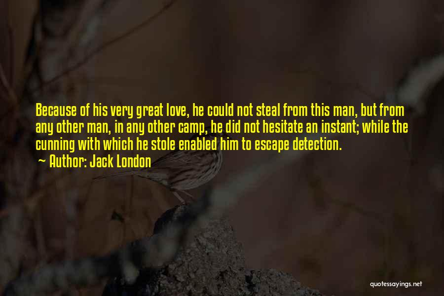 I Stole Your Man Quotes By Jack London