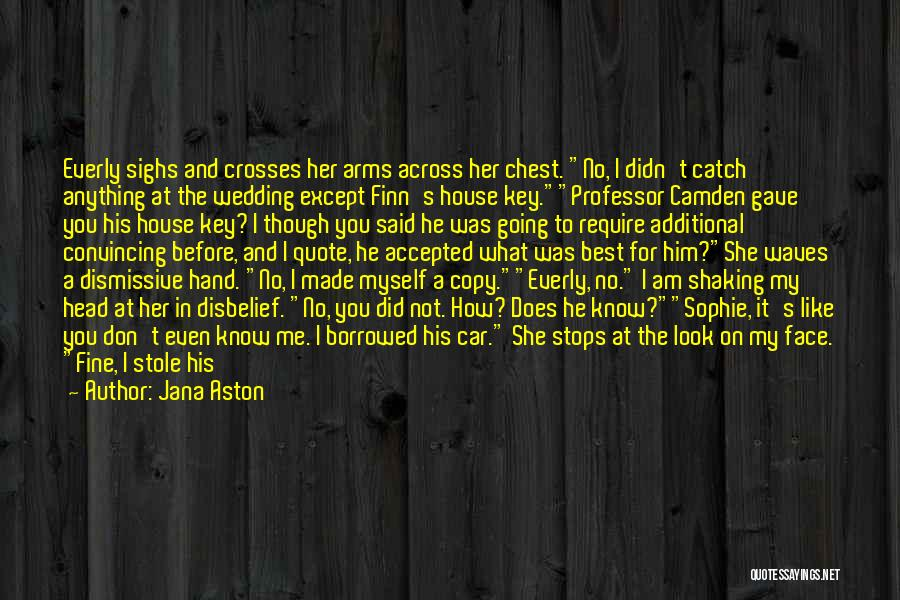 I Stole Your Man Quotes By Jana Aston