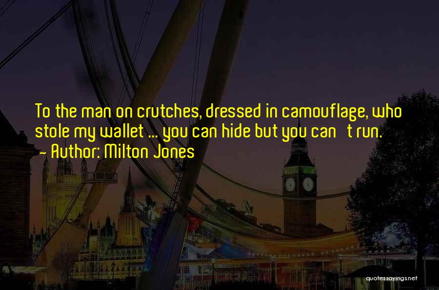 I Stole Your Man Quotes By Milton Jones