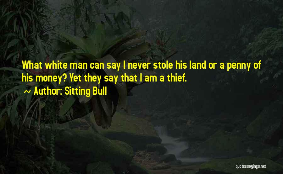 I Stole Your Man Quotes By Sitting Bull