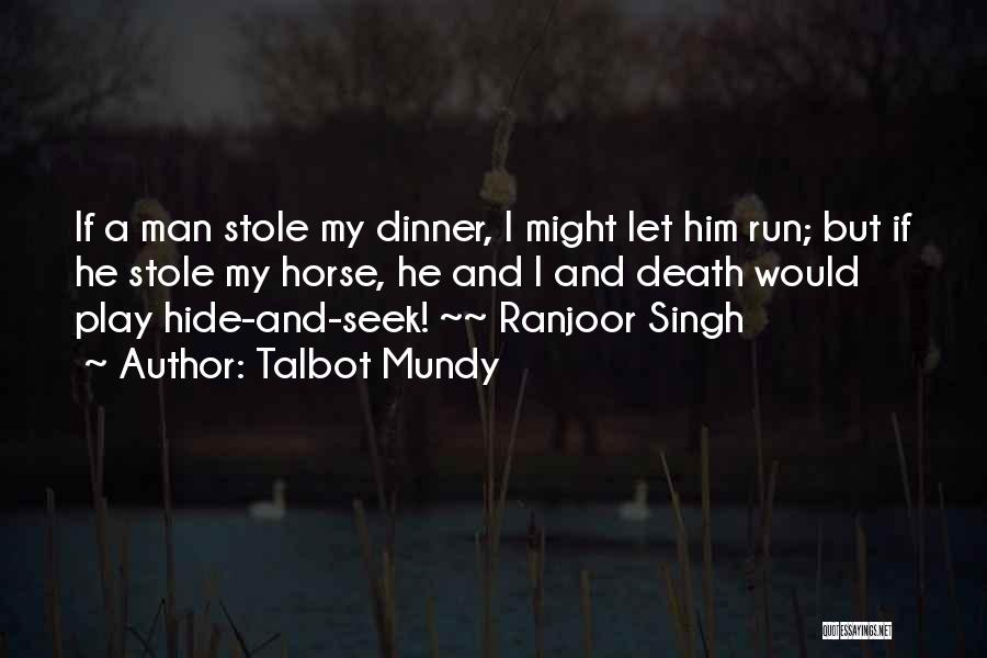I Stole Your Man Quotes By Talbot Mundy