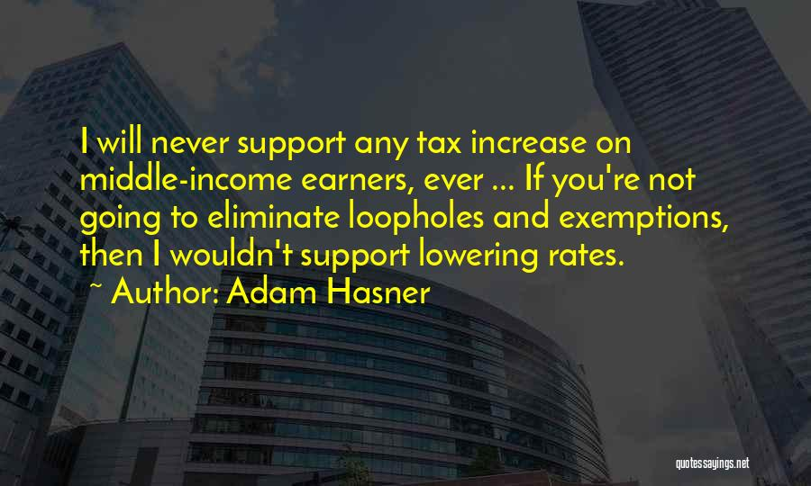 I Support You Quotes By Adam Hasner