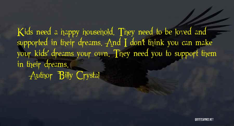 I Support You Quotes By Billy Crystal