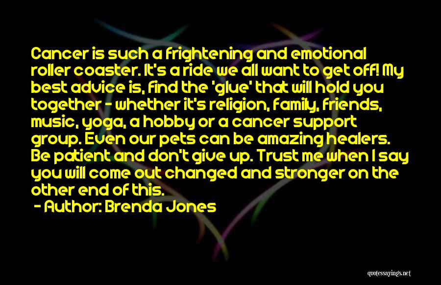 I Support You Quotes By Brenda Jones