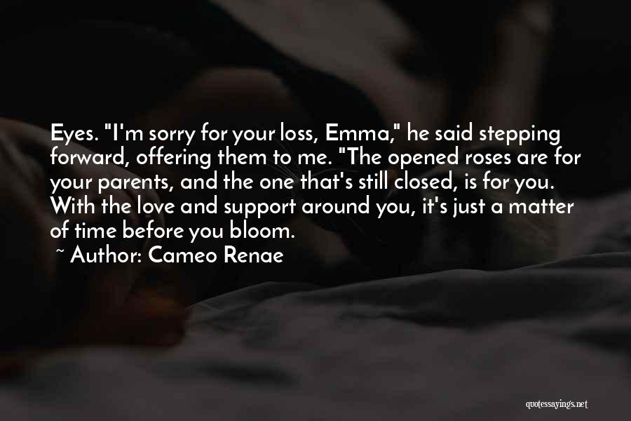 I Support You Quotes By Cameo Renae