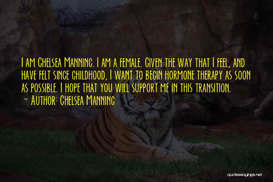 I Support You Quotes By Chelsea Manning